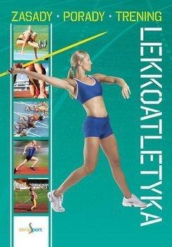 Lekkoatletyka Zasady, porady, trening