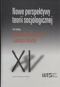 Nowe perspektywy teorii socjologicznej Janusz Mucha Aleksander Manterys