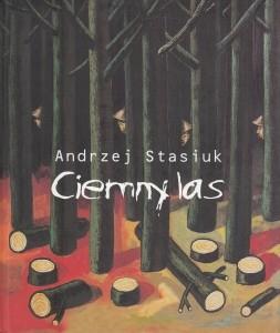 Ciemny las Andrzej Stasiuk
