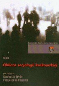 Oblicza socjologii krakowskiej Tom 1  Grzegorz Bryda Wojciech Pawnik