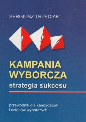 Kampania Wyborcza Strategia Sukcesu Sergiusz Trzeciak