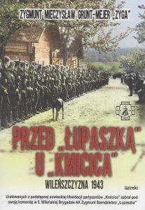 Przed Łupaszką u Kmicica Wileńszczyzna 1943 Zygmunt Mieczysław Grunt-Mejer