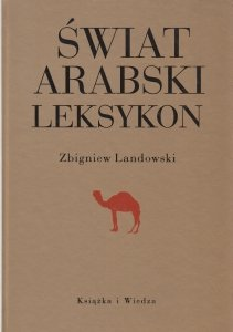 Świat arabski Leksykon Zbigniew Landowski
