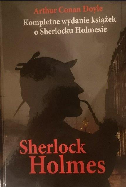 Sherlock Holmes Kompletne wydanie książek o Sherlocku Holmesie Arthur Conan Doyle