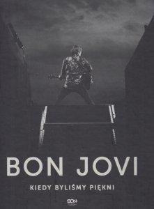 Bon Jovi Kiedy byliśmy piękni Bon Jovi Phil Griffin