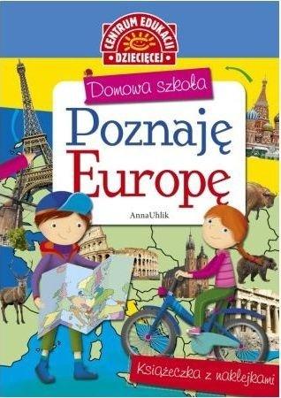 Domowa szkoła Poznaję Europę Książeczka z nalepkami Anna Uhlik