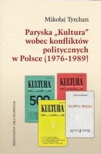 Paryska 'Kultura' wobec konfliktów politycznych w Polsce (1976-1989) Mikołaj Tyrchan