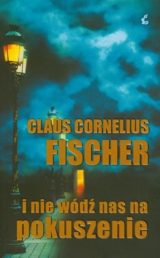 I nie wódź nas na pokuszenie Claus Cornelius Fischer