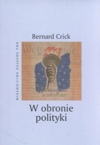 W obronie polityki Bernard Crick