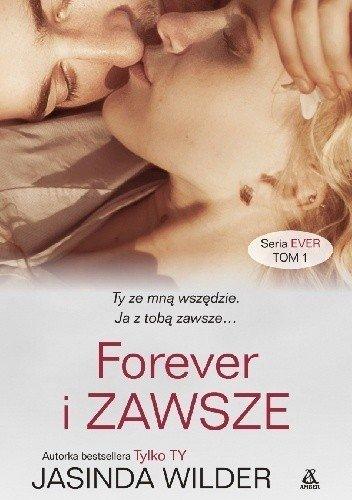Forever i zawsze Jasinda Wilder
