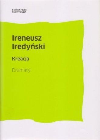 Kreacja Dramaty Ireneusz Iredyński