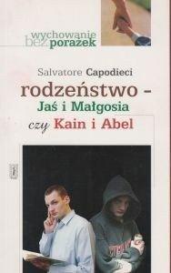 Rodzeństwo - Jaś i Małgosia czyli Kain i Abel Salvatore Capodieci