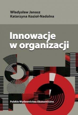 Innowacje w organizacji Władysław Janasz, Katarzyna Kozioł-Nadolna