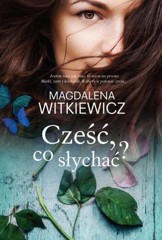 Cześć co słychać? Magdalena Witkiewicz