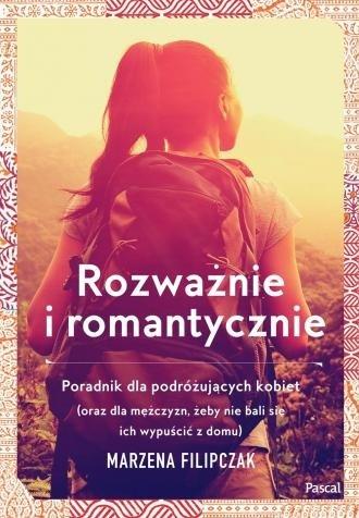 Rozważnie i romantycznie Marzena Filipczak