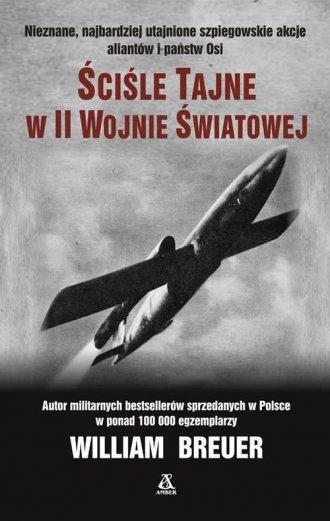 Ściśle tajne w II wojnie światowej William Breuer