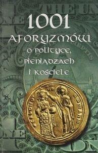 1001 aforyzmów o polityce pieniądzach i kościele Wiesława i Marek Kamieńscy