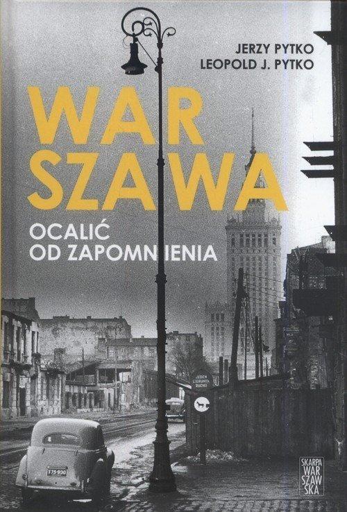 Warszawa Ocalić od zapomnienia Jerzy Pytko, Leopold J. Pytko