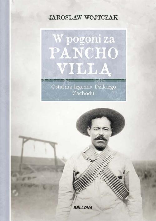 W pogoni za Pancho Villą Jarosław Wojtczak