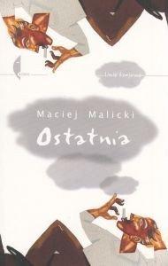 Ostatnia Maciej Malicki