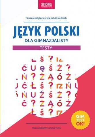 Język polski dla gimnazjalisty Testy Gimtest OK Małgorzata Białek