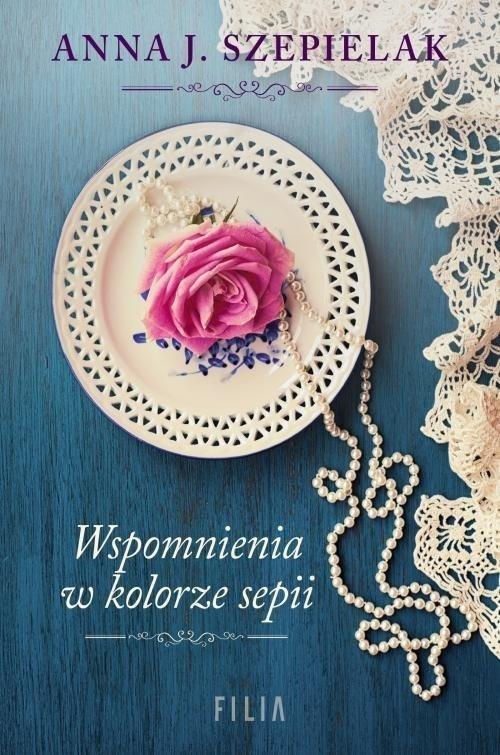Wspomnienia w kolorze sepii Anna J. Szepielak