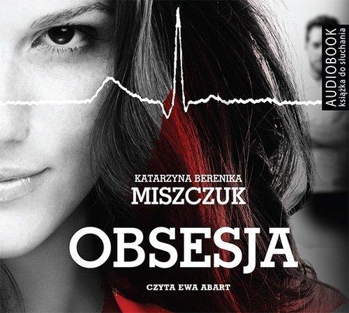 Obsesja Katarzyna Berenika Miszczuk Audiobook mp3 CD