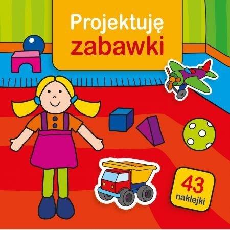 Projektuję zabawki Krystyna Bardos