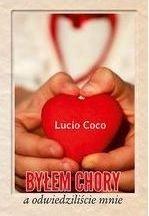Byłem Chory a odwiedziliście mnie Coco Lucio