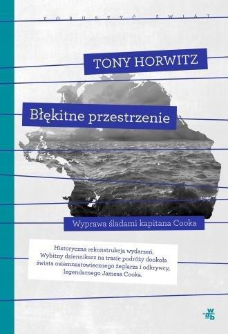 Błękitne przestrzenie Poruszyć świat Tony Horowitz