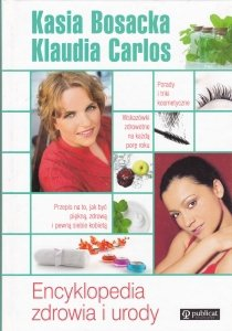 Encyklopedia zdrowia i urody Katarzyna Bosacka Klaudia Carlos