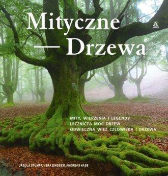 Mityczne drzewa Ursula Stumpf Vera Zingsem Andreas Hase