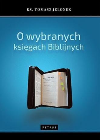 O wybranych księgach biblijnych ks. Tomasz Jelonek