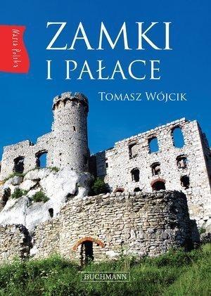 Nasza Polska. Zamki i pałace Tomasz Wójcik
