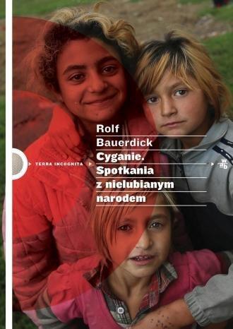Cyganie. Spotkanie z nielubianym narodem Rolf Bauerdick
