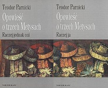 Opowieść o trzech metysach tom I-II Teodor Parnicki