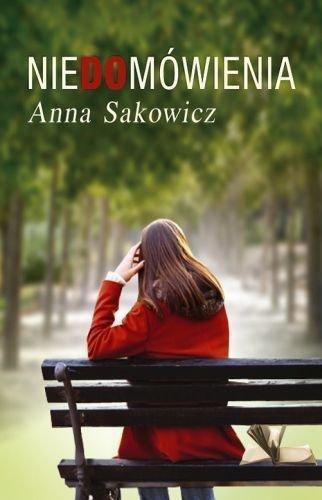 Niedomówienia Anna Sakowicz