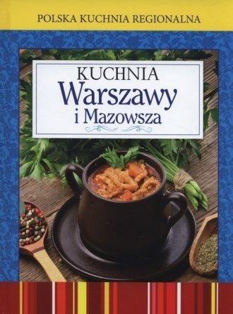 Kuchnia Warszawy i Mazowska Polska kuchnia regionalna