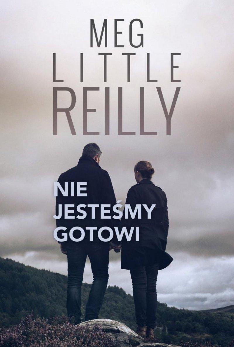 Nie jesteśmy gotowi Meg Little Reilly