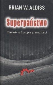 Superpaństwo Powieść o Europie przyszłości Brian W Aldiss