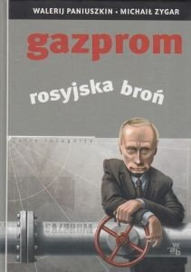 Gazprom Rosyjska broń Walerij Paniuszkin Michaił Zygar