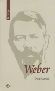 Weber Życie i twórczość Dirk Kaesler