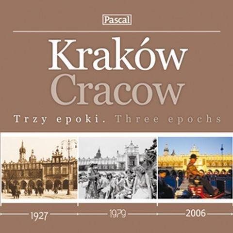 Kraków Trzy epoki