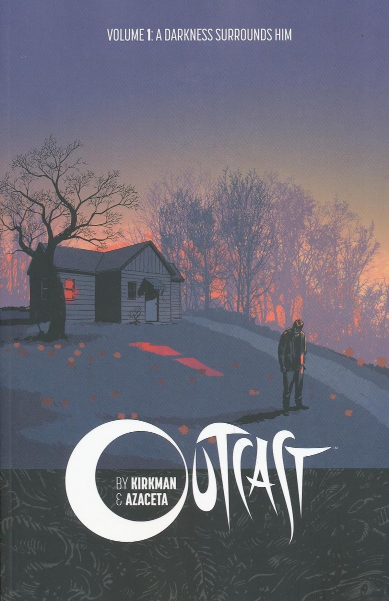 OUTCAST BY KIRKMAN AND AZACETA VOL 01 A DARKNESS SURROUNDS HIM SC