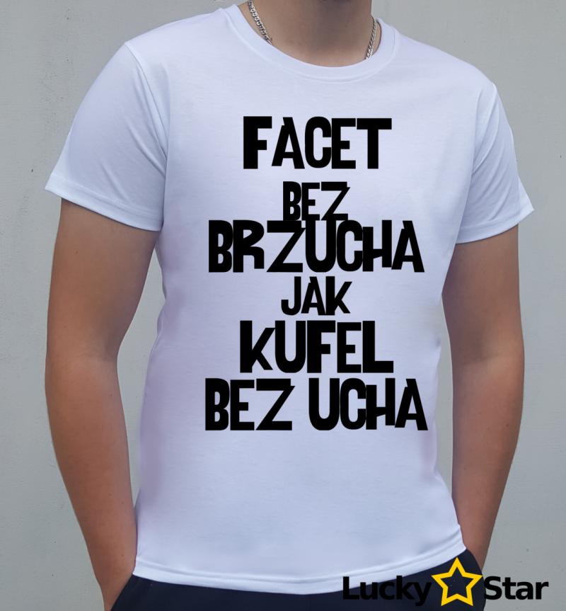 Koszulka Męska Facet bez brzucha to jak...