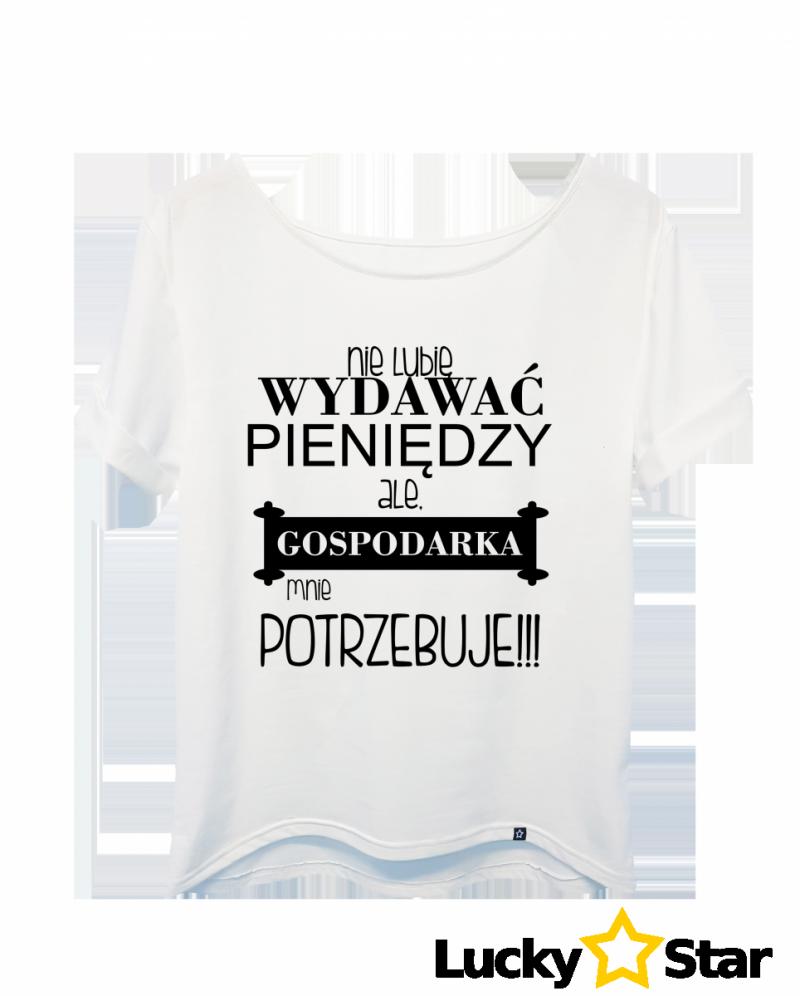 Koszulka Damska Nie lubię wydawać pieniędzy...