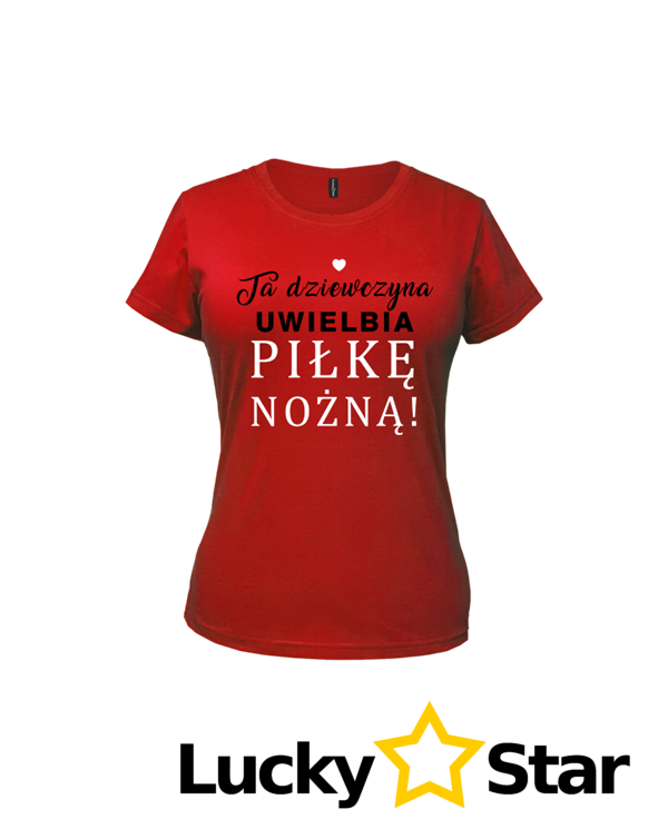 Koszulka Damska Ta dziewczyna uwielbia PIŁKĘ NOŻNĄ!