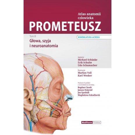 PROMETEUSZ Atlas Anatomii Człowieka. Głowa i Neuroanatomia. Tom III