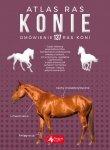 Konie atlas ras omówienie 137 ras koni