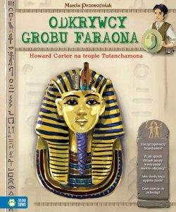 Odkrywcy grobu faraona wielcy odkrywcy wielkie odkrycia